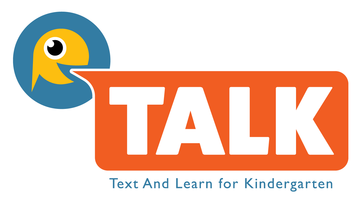TALK: Text and Learn Kindergarten